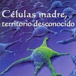 Células Madre: Territorio Desconocido (Documental)